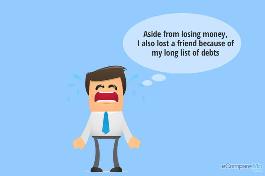 10. Aside-from-losing-money,-I-also-lost-a-friend-because-of-my-long-list-of-debts