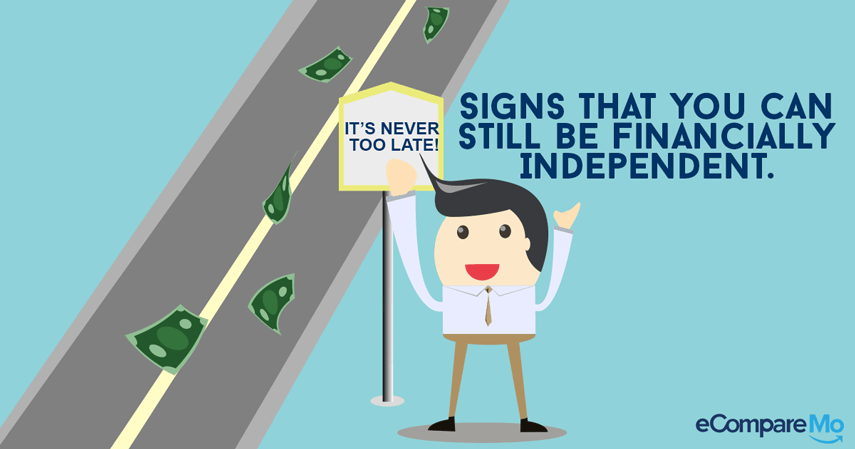 It's Never Too Late: Five Signs You Can Still Become Financially Independent
