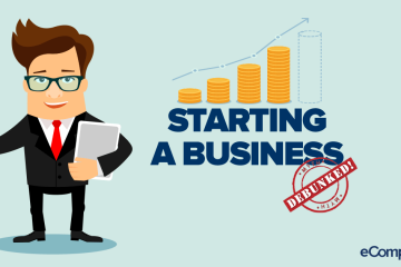 7 Dangerous Myths About Starting A Business