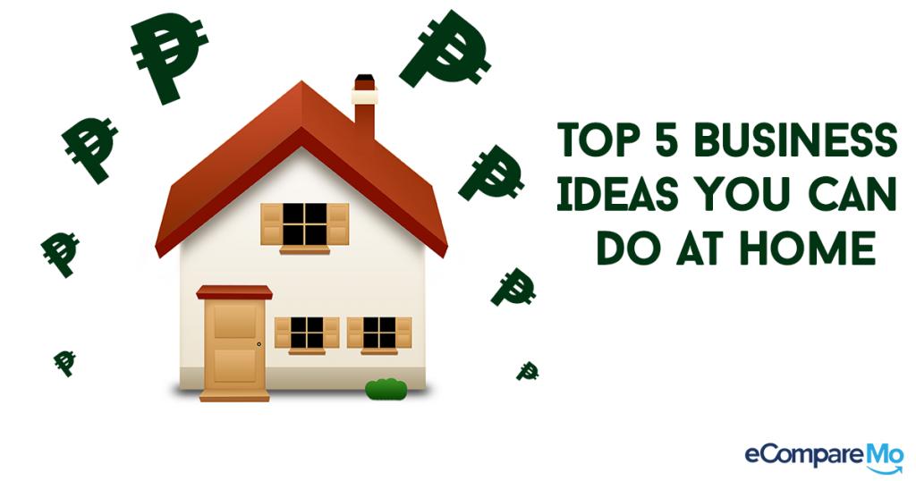Top 5 Business Ideas You Can Do At Home - eCompareMo - eCompareMo