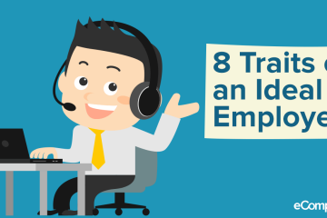 8 Traits Of An Ideal Employee